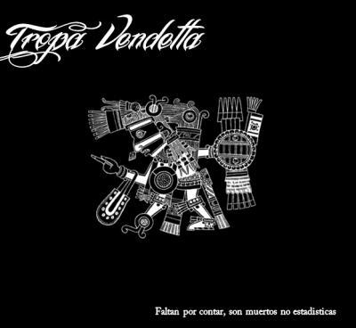 Tropa Vendetta - Faltan por contar, son muertos no estadisticas